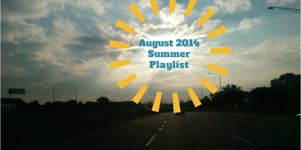 August 2014 Summer Playlist