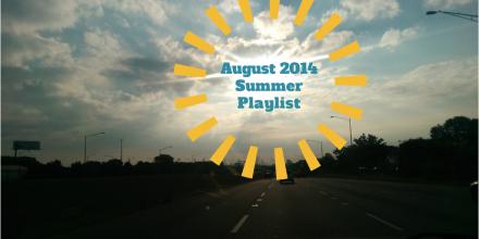 August 2014 Summer Playlist